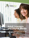 Adult Learners and Digital Media: Exploring the usage of digital media with adult liiteracy learners